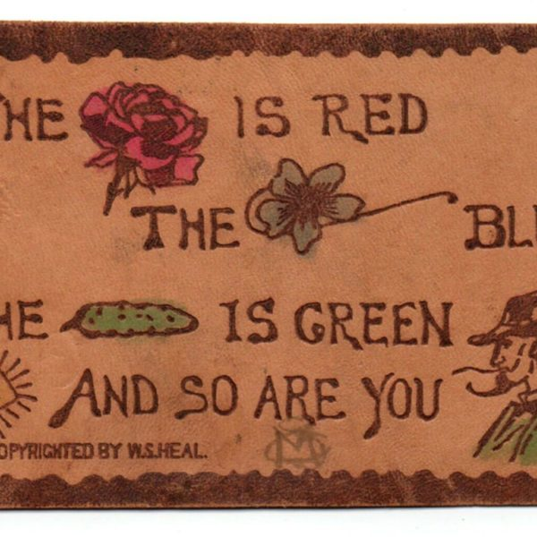 "Antique Leather Postcard, ""The Rose Is Red....""  W.S.Heal, 1906, Brooklyn, NY"