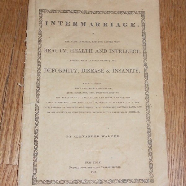 1843 Antique Medical Pamphlet Intermarriage Deformity Disease & Insanity Walker