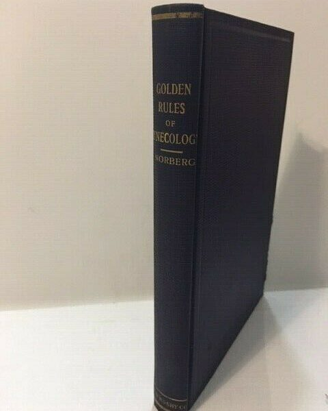 GOLDEN RULES OF GYNECOLOGY Antique Golden Rule Series of 1913 Norberg Mosby Publ