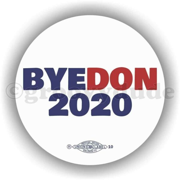 "Bye Don Joe Biden For President 2020 Anti Trump 3"" Campaign Pin Pinback Button"
