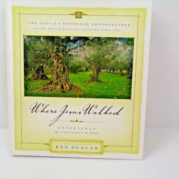 Where Jesus Walked, Experience the Presence of God (Hardcover)